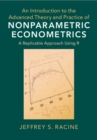 An Introduction to the Advanced Theory and Practice of Nonparametric Econometrics : A Replicable Approach Using R - Book
