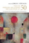 The UN Friendly Relations Declaration at 50 : An Assessment of the Fundamental Principles of International Law - Book
