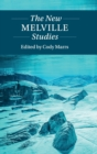 Twenty-First-Century Critical Revisions : The New Melville Studies - Book
