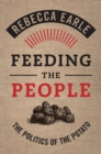 Feeding the People : The Politics of the Potato - Book