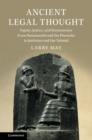 Ancient Legal Thought : Equity, Justice, and Humaneness From Hammurabi and the Pharaohs to Justinian and the Talmud - Book