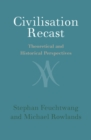 Civilisation Recast : Theoretical and Historical Perspectives - Book