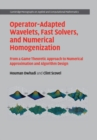 Operator-Adapted Wavelets, Fast Solvers, and Numerical Homogenization : From a Game Theoretic Approach to Numerical Approximation and Algorithm Design - Book