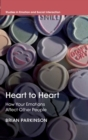 Heart to Heart : How Your Emotions Affect Other People - Book