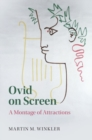 Ovid on Screen : A Montage of Attractions - Book