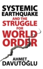 Systemic Earthquake and the Struggle for World Order : Exclusive Populism versus Inclusive Democracy - Book