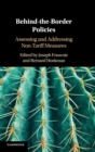 Behind-the-Border Policies : Assessing and Addressing Non-Tariff Measures - Book