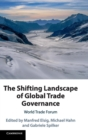 The Shifting Landscape of Global Trade Governance : World Trade Forum - Book