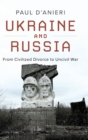 Ukraine and Russia : From Civilied Divorce to Uncivil War - Book