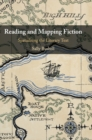 Reading and Mapping Fiction : Spatialising the Literary Text - Book