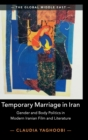 Temporary Marriage in Iran : Gender and Body Politics in Modern Iranian Film and Literature - Book