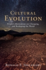 Cultural Evolution : People's Motivations are Changing, and Reshaping the World - Book