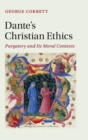 Dante's Christian Ethics : Purgatory and its Moral Contexts - Book