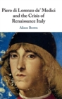 Piero di Lorenzo de' Medici and the Crisis of Renaissance Italy - Book