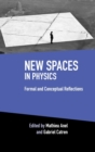 New Spaces in Physics: Volume 2 : Formal and Conceptual Reflections - Book