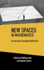 New Spaces in Mathematics: Volume 1 : Formal and Conceptual Reflections - Book