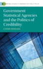 Government Statistical Agencies and the Politics of Credibility - Book
