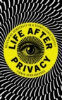 Life after Privacy : Reclaiming Democracy in a Surveillance Society - Book