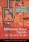 The Cambridge RF and Microwave Engineering Series : Millimeter-Wave Circuits for 5G and Radar - Book