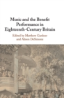 Music and the Benefit Performance in Eighteenth-Century Britain - Book
