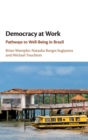 Democracy at Work : Pathways to Well-Being in Brazil - Book