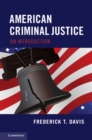 American Criminal Justice : An Introduction - Book
