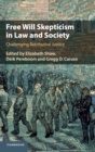 Free Will Skepticism in Law and Society : Challenging Retributive Justice - Book