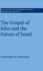 The Gospel of John and the Future of Israel - Book