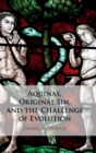 Aquinas, Original Sin, and the Challenge of Evolution - Book