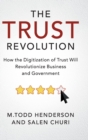 The Trust Revolution : How the Digitization of Trust Will Revolutionize Business and Government - Book