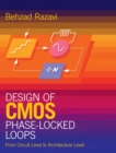 Design of CMOS Phase-Locked Loops : From Circuit Level to Architecture Level - Book