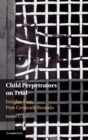 Child Perpetrators on Trial : Insights from Post-Genocide Rwanda - Book