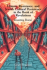 Humor, Resistance, and Jewish Cultural Persistence in the Book of Revelation : Roasting Rome - Book