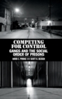 Competing for Control : Gangs and the Social Order of Prisons - Book