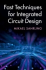 Fast Techniques for Integrated Circuit Design - Book
