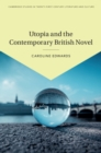 Utopia and the Contemporary British Novel - Book