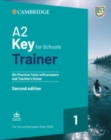 A2 Key for Schools Trainer 1 for the Revised Exam from 2020 Six Practice Tests with Answers and Teacher's Notes with Downloadable Audio - Book