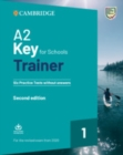 A2 Key for Schools Trainer 1 for the Revised Exam from 2020 Six Practice Tests without Answers with Downloadable Audio - Book