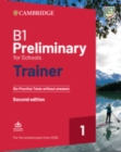 B1 Preliminary for Schools Trainer 1 for the Revised 2020 Exam Six Practice Tests without Answers with Downloadable Audio - Book
