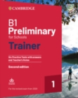 B1 Preliminary for Schools Trainer 1 for the Revised 2020 Exam Six Practice Tests with Answers and Teacher's Notes with Downloadable Audio - Book