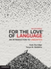 For the Love of Language : An Introduction to Linguistics - Book
