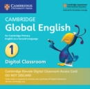 Cambridge Global English Stage 1 Cambridge Elevate Digital Classroom Access Card (1 Year) : for Cambridge Primary English as a Second Language - Book