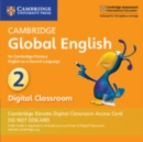 Cambridge Global English Stage 2 Cambridge Elevate Digital Classroom Access Card (1 Year) : for Cambridge Primary English as a Second Language - Book