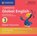 Cambridge Global English Stage 3 Cambridge Elevate Digital Classroom Access Card (1 Year) : for Cambridge Primary English as a Second Language - Book