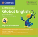 Cambridge Global English Stage 4 Cambridge Elevate Digital Classroom Access Card (1 Year) : for Cambridge Primary English as a Second Language - Book