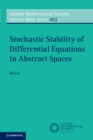 London Mathematical Society Lecture Note Series : Stochastic Stability of Differential Equations in Abstract Spaces Series Number 453 - Book