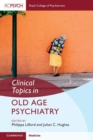 Clinical Topics in Old Age Psychiatry - Book