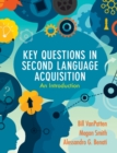 Key Questions in Second Language Acquisition : An Introduction - Book