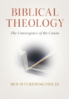 Biblical Theology : The Convergence of the Canon - Book