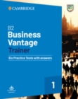 B2 Business Vantage Trainer Six Practice Tests with Answers and Resources Download - Book